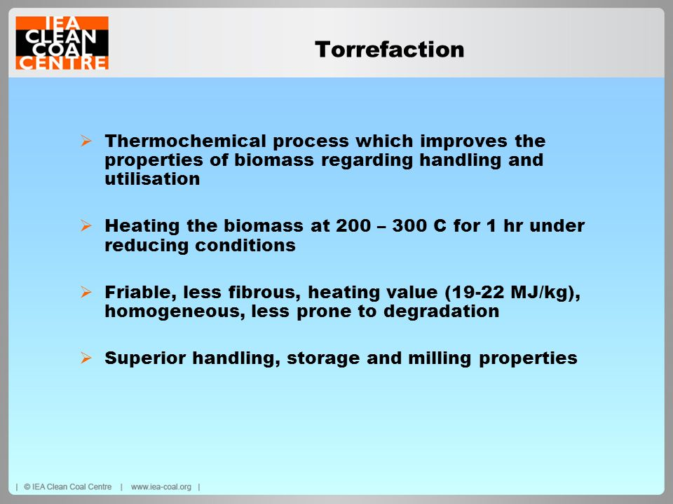 Torrefaction Thermochemical process which improves the properties of biomass regarding handling and utilisation.
