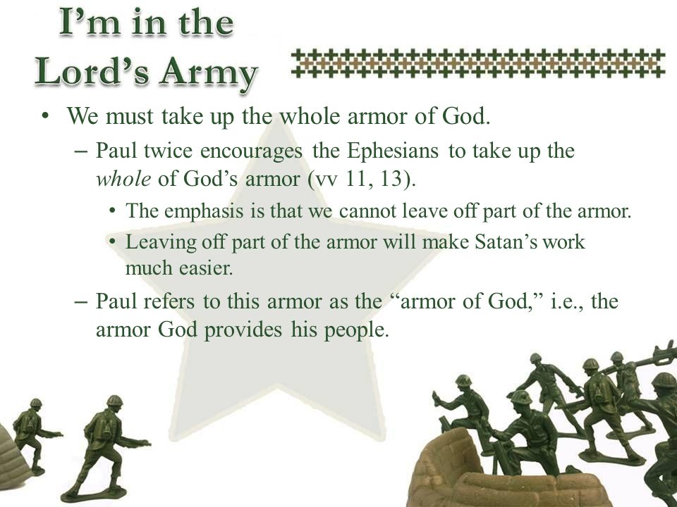We must take up the whole armor of God.