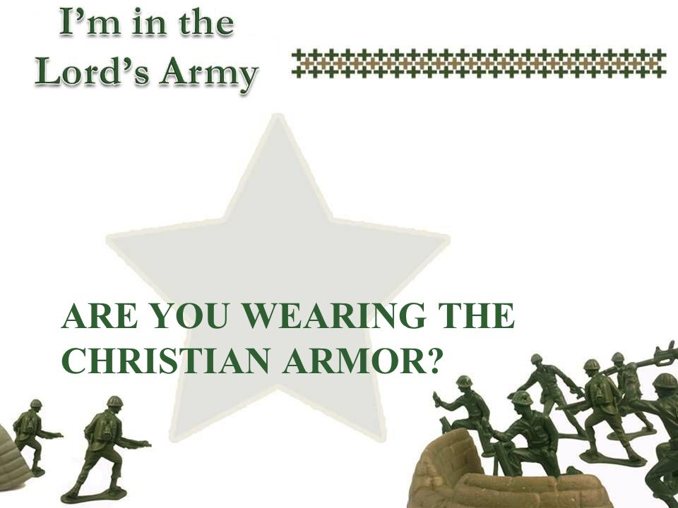 Are you wearing the Christian armor