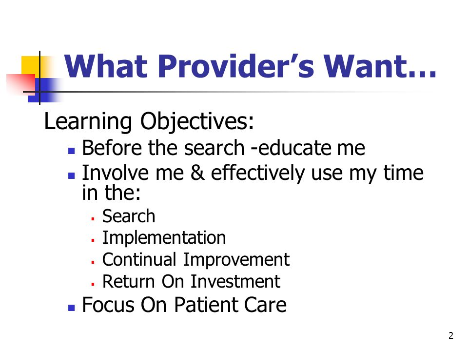 What Provider's Want… Learning Objectives: