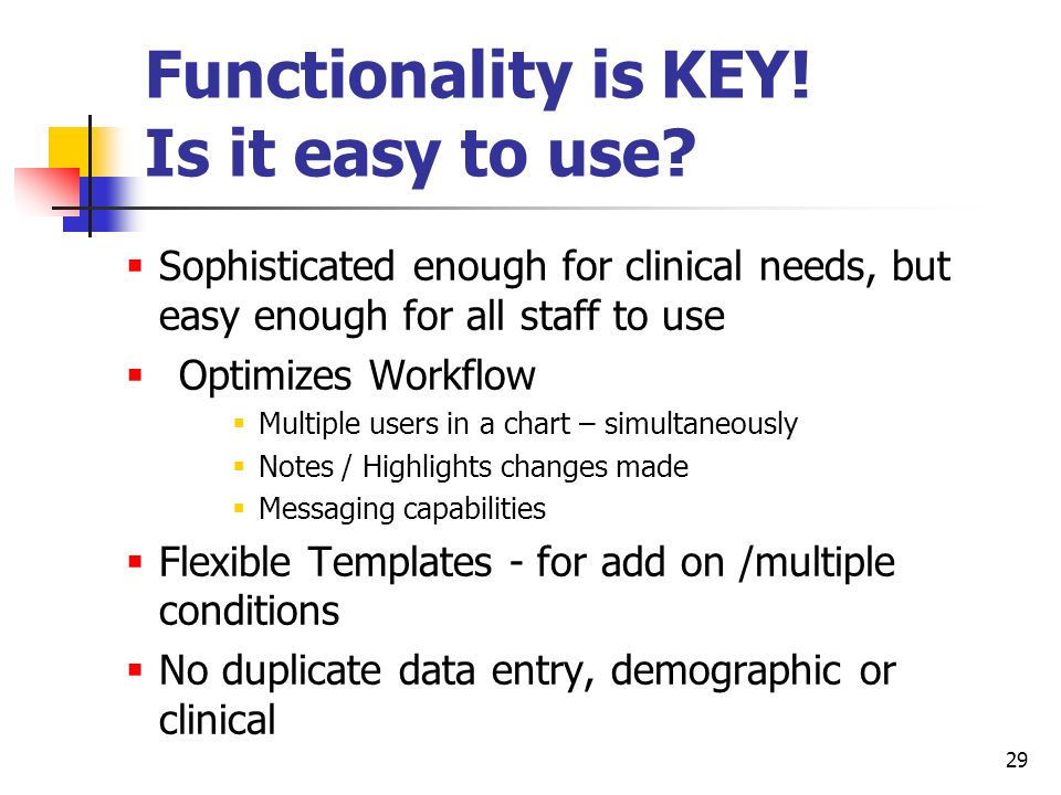 Functionality is KEY! Is it easy to use