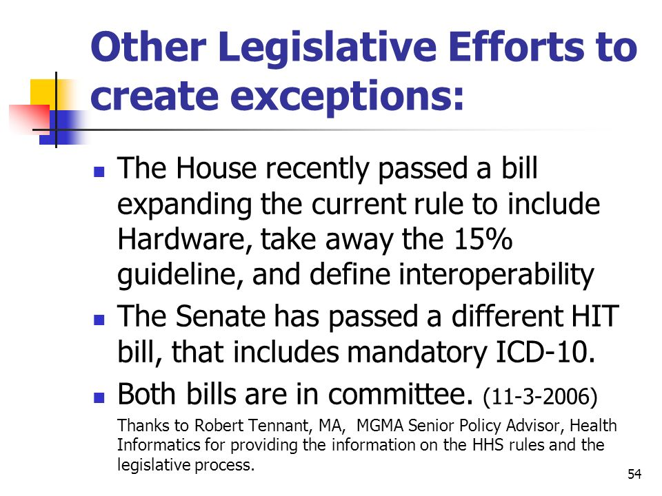 Other Legislative Efforts to create exceptions: