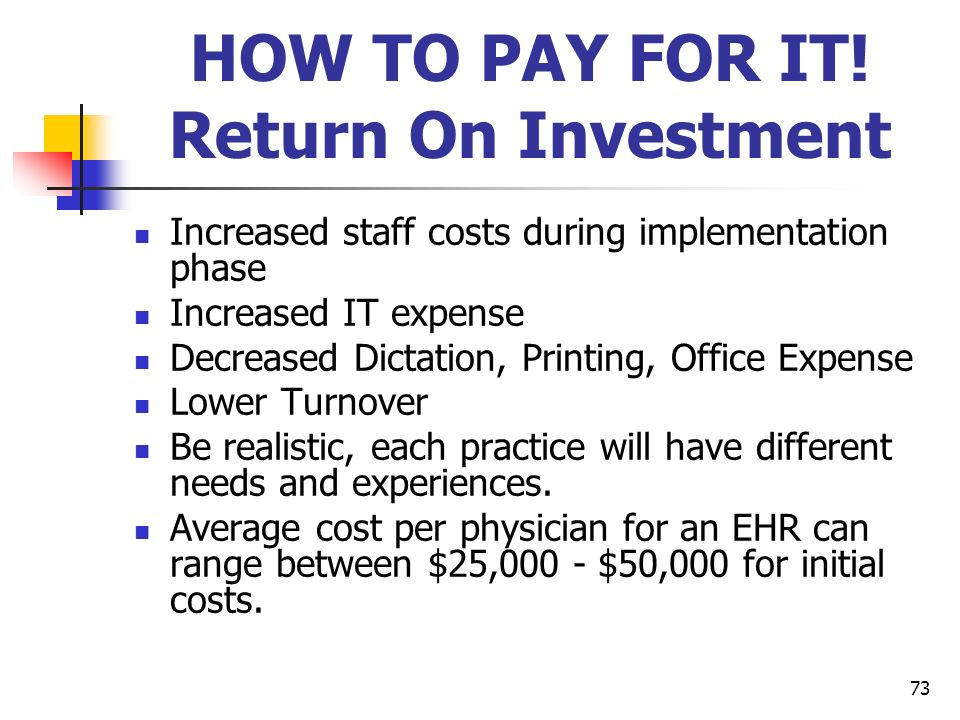 HOW TO PAY FOR IT! Return On Investment
