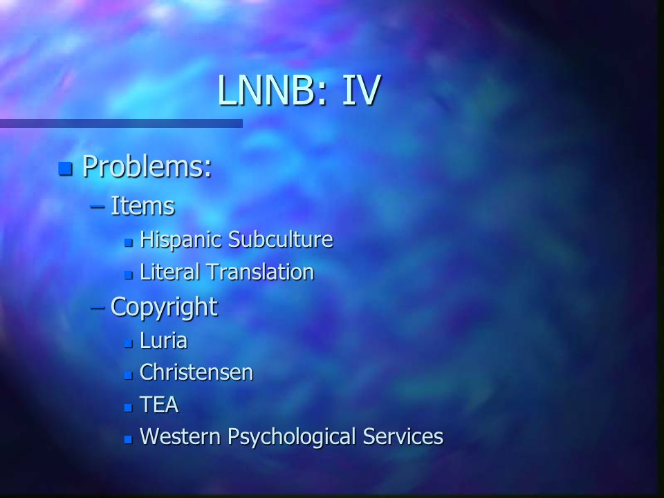 LNNB: IV Problems: Items Copyright Hispanic Subculture