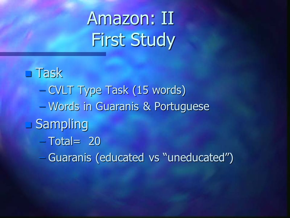 Amazon: II First Study Task Sampling CVLT Type Task (15 words)