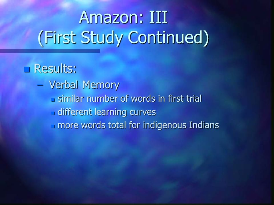 Amazon: III (First Study Continued)