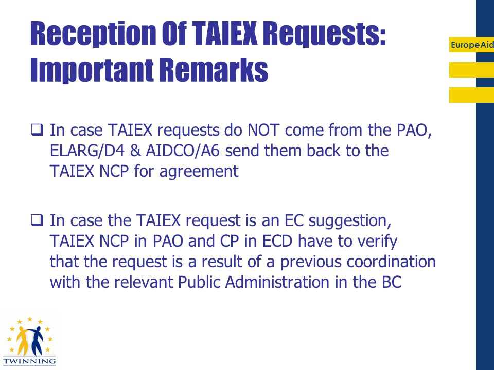 Reception Of TAIEX Requests: Important Remarks