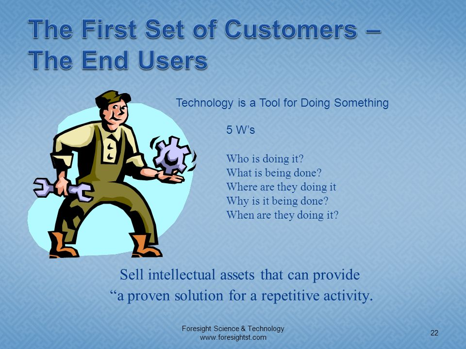 The First Set of Customers – The End Users