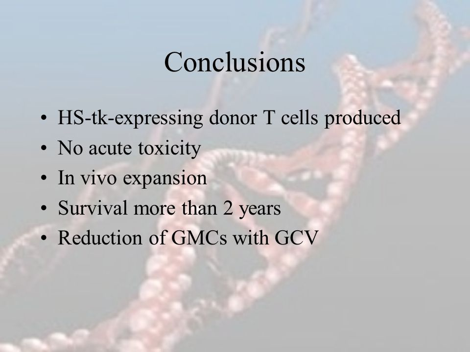 Conclusions HS-tk-expressing donor T cells produced No acute toxicity