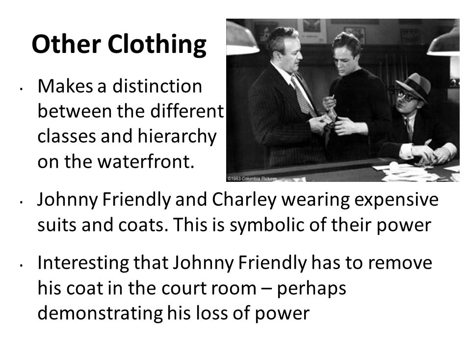 Other Clothing Makes a distinction between the different classes and hierarchy on the waterfront.