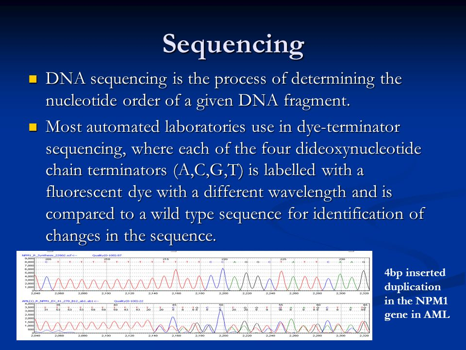 Sequencing DNA sequencing is the process of determining the nucleotide order of a given DNA fragment.