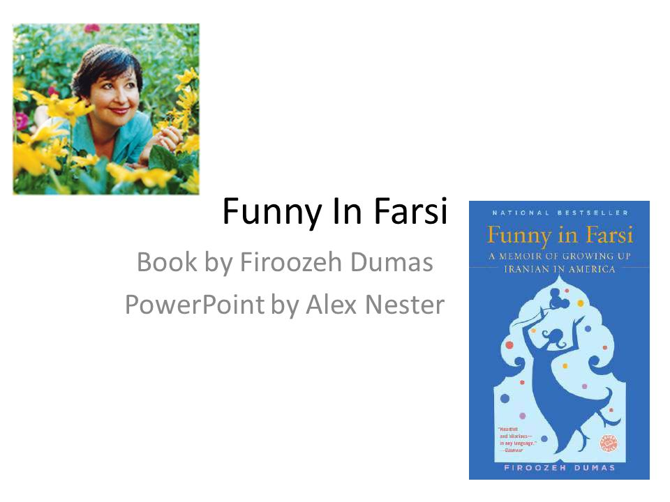 Book by Firoozeh Dumas PowerPoint by Alex Nester