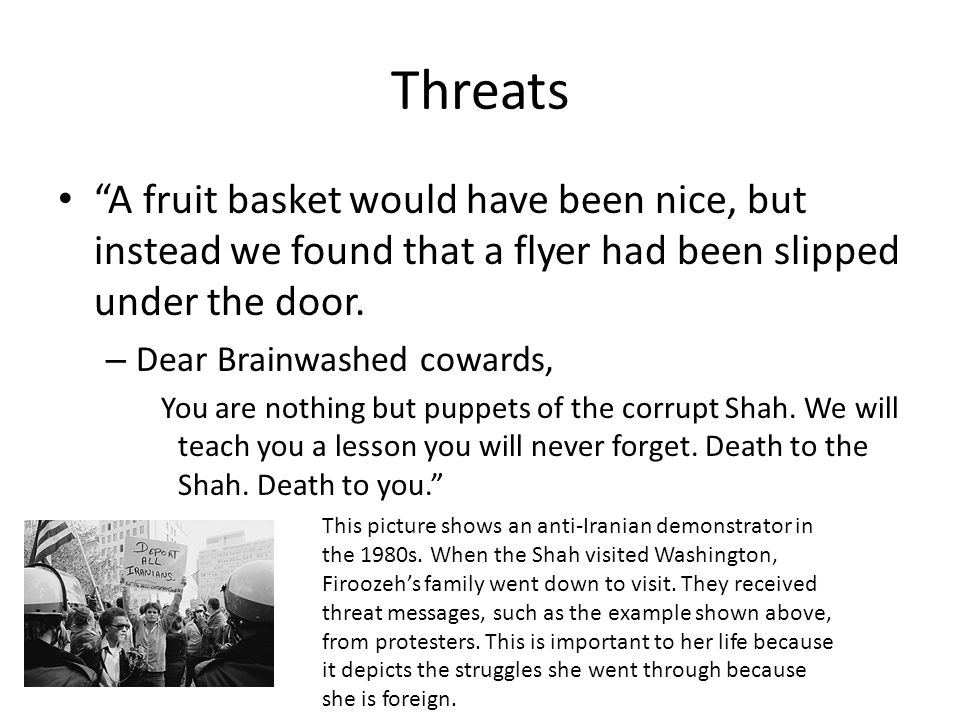 Threats A fruit basket would have been nice, but instead we found that a flyer had been slipped under the door.