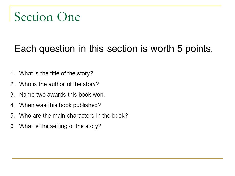 Section One Each question in this section is worth 5 points.