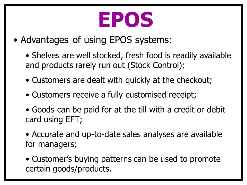 EPOS Advantages of using EPOS systems: