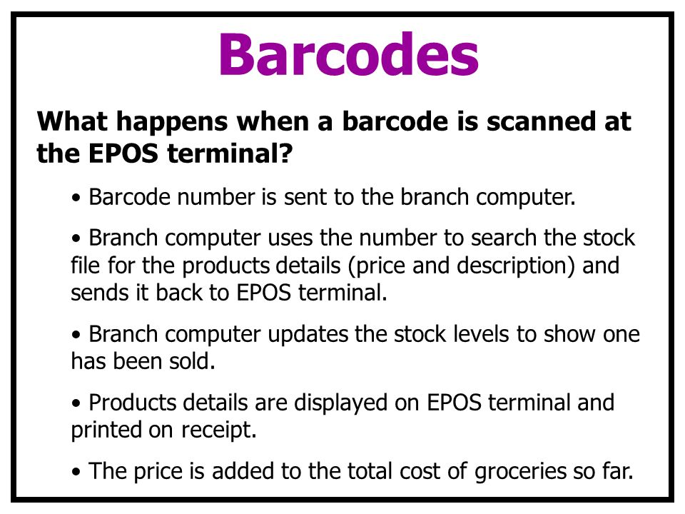 Barcodes What happens when a barcode is scanned at the EPOS terminal