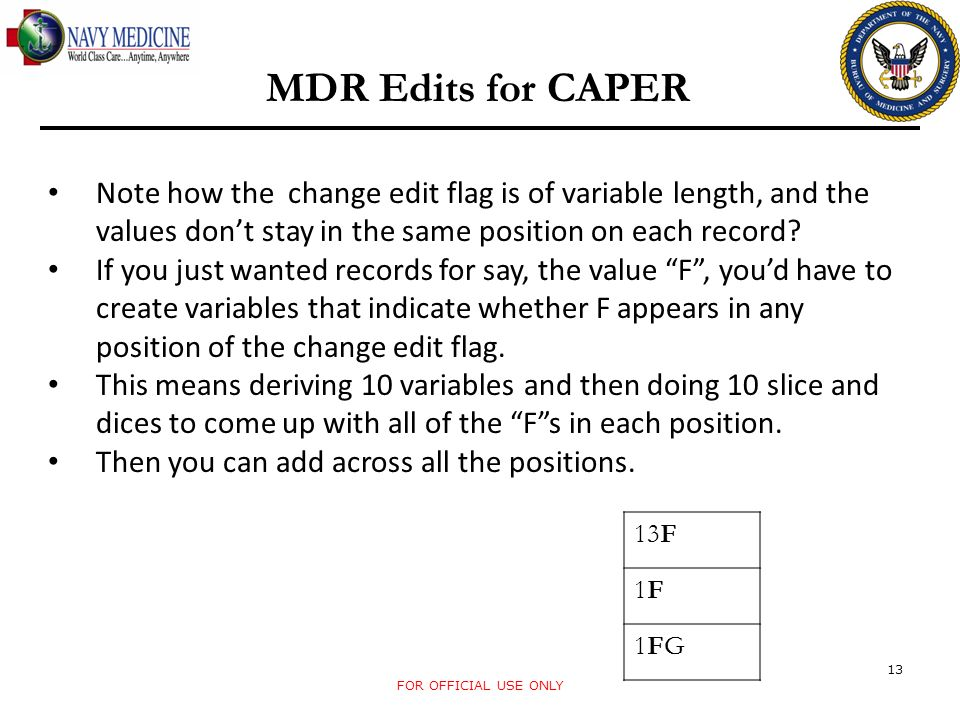 MDR Edits for CAPER Note how the change edit flag is of variable length, and the values don't stay in the same position on each record