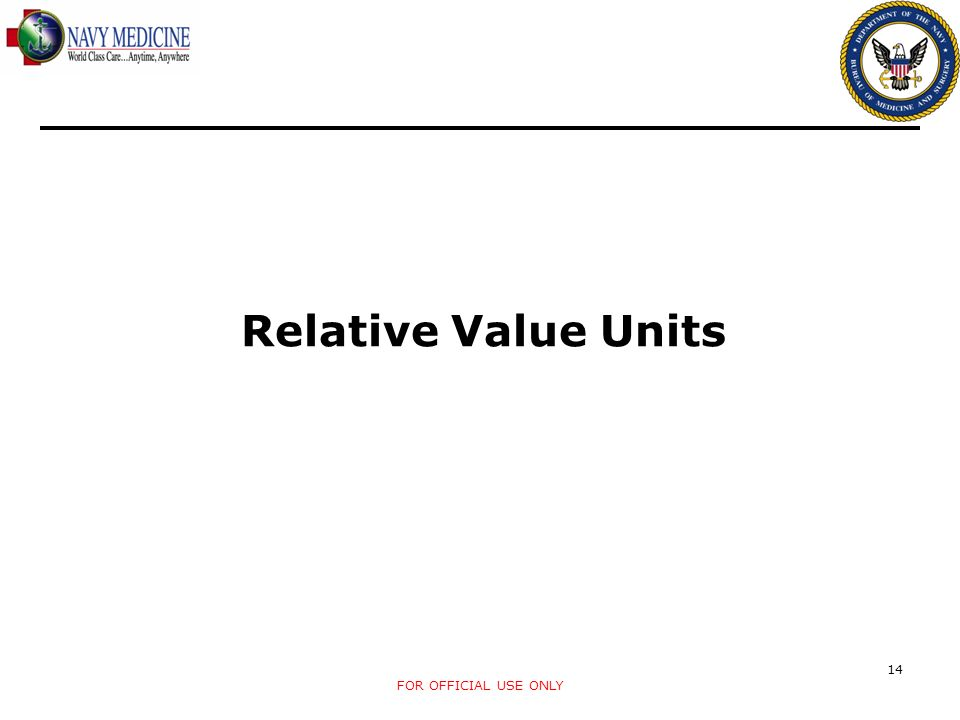 Relative Value Units FOR OFFICIAL USE ONLY