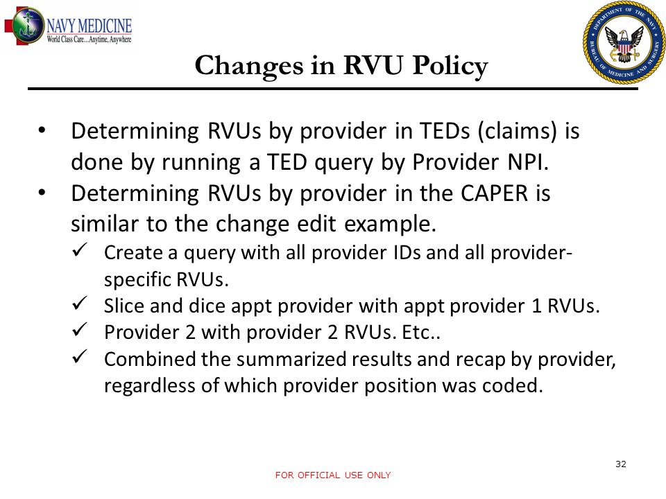 Changes in RVU Policy Determining RVUs by provider in TEDs (claims) is done by running a TED query by Provider NPI.