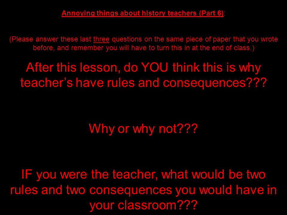 Annoying things about history teachers (Part 6):