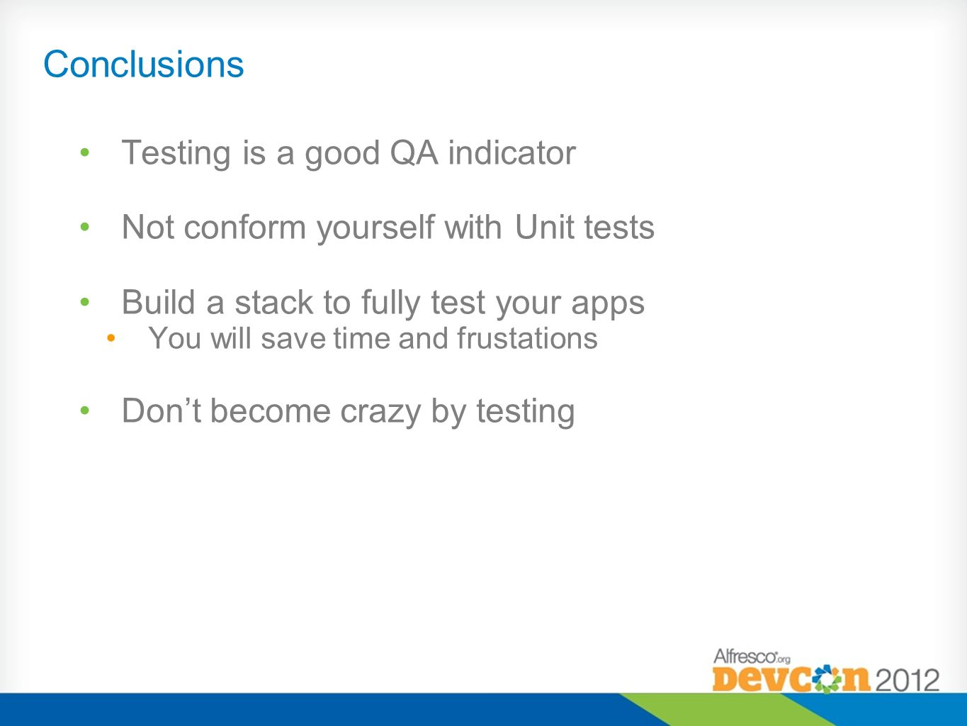 Conclusions Testing is a good QA indicator