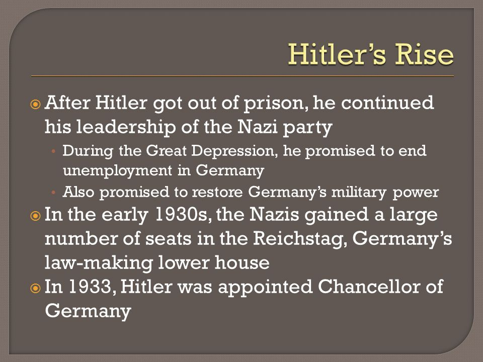 Hitler's Rise After Hitler got out of prison, he continued his leadership of the Nazi party.