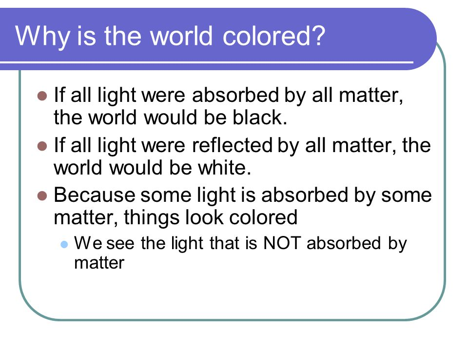 Why is the world colored