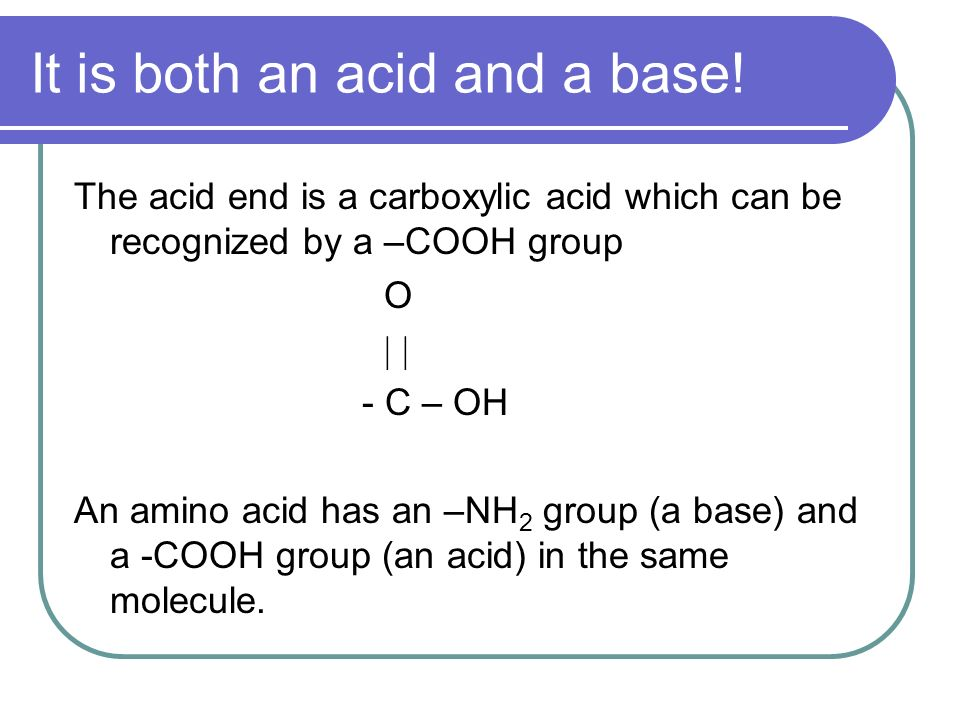 It is both an acid and a base!