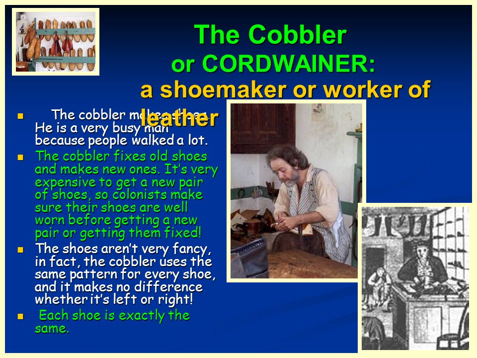 The Cobbler or CORDWAINER: