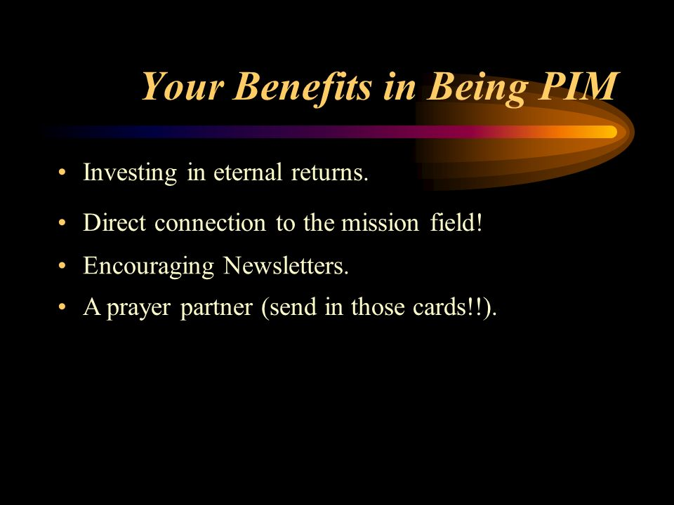 Your Benefits in Being PIM