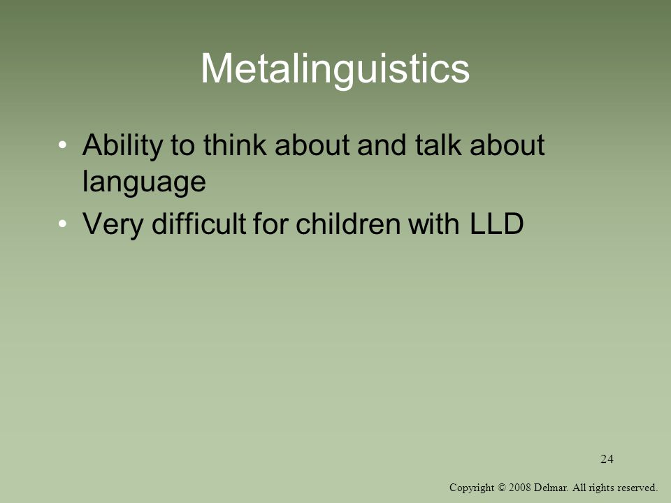 Metalinguistics Ability to think about and talk about language