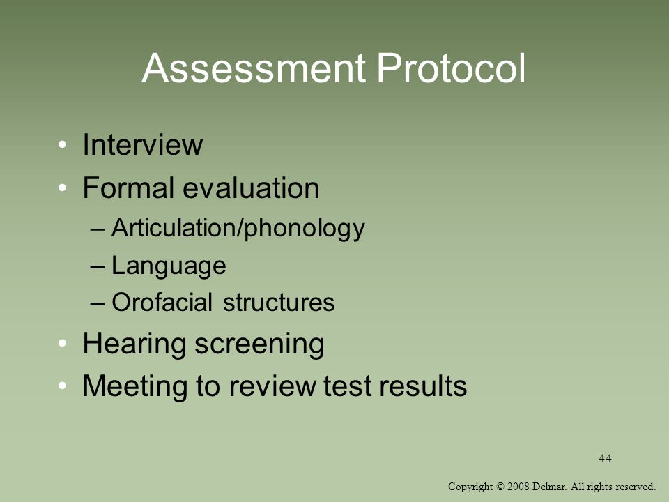 Assessment Protocol Interview Formal evaluation Hearing screening