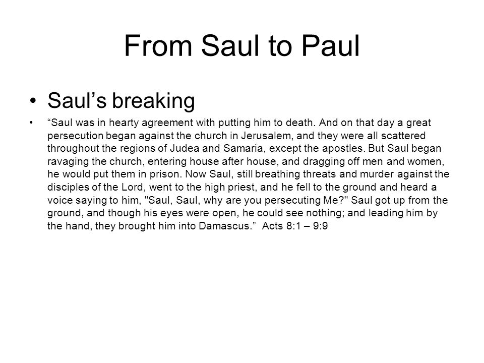 From Saul to Paul Saul's breaking