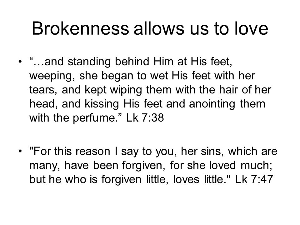 Brokenness allows us to love