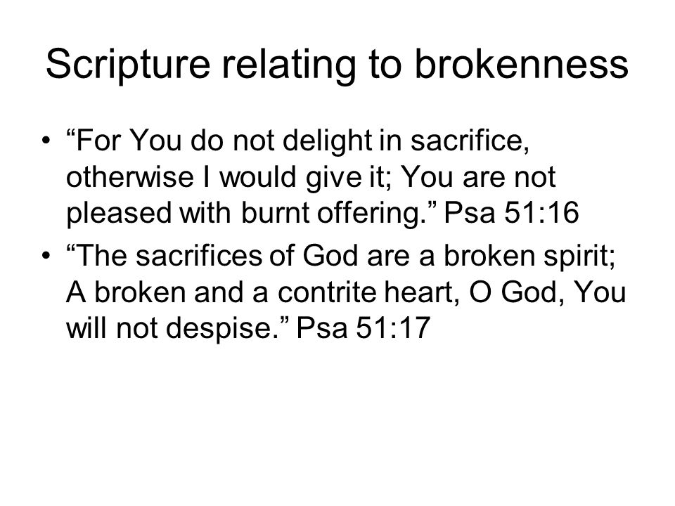 Scripture relating to brokenness