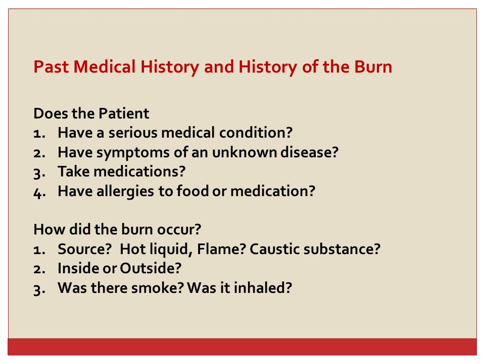 Past Medical History and History of the Burn