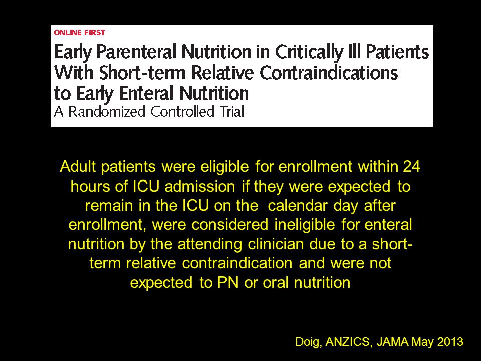 Adult patients were eligible for enrollment within 24 hours of ICU admission if they were expected to remain in the ICU on the calendar day after enrollment, were considered ineligible for enteral nutrition by the attending clinician due to a short-term relative contraindication and were not expected to PN or oral nutrition