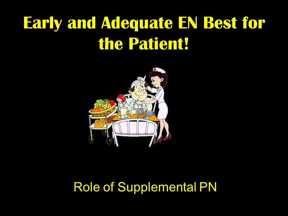 Early and Adequate EN Best for the Patient!
