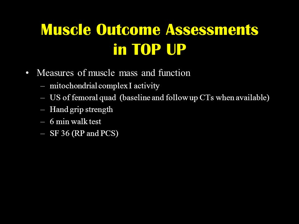 Muscle Outcome Assessments in TOP UP