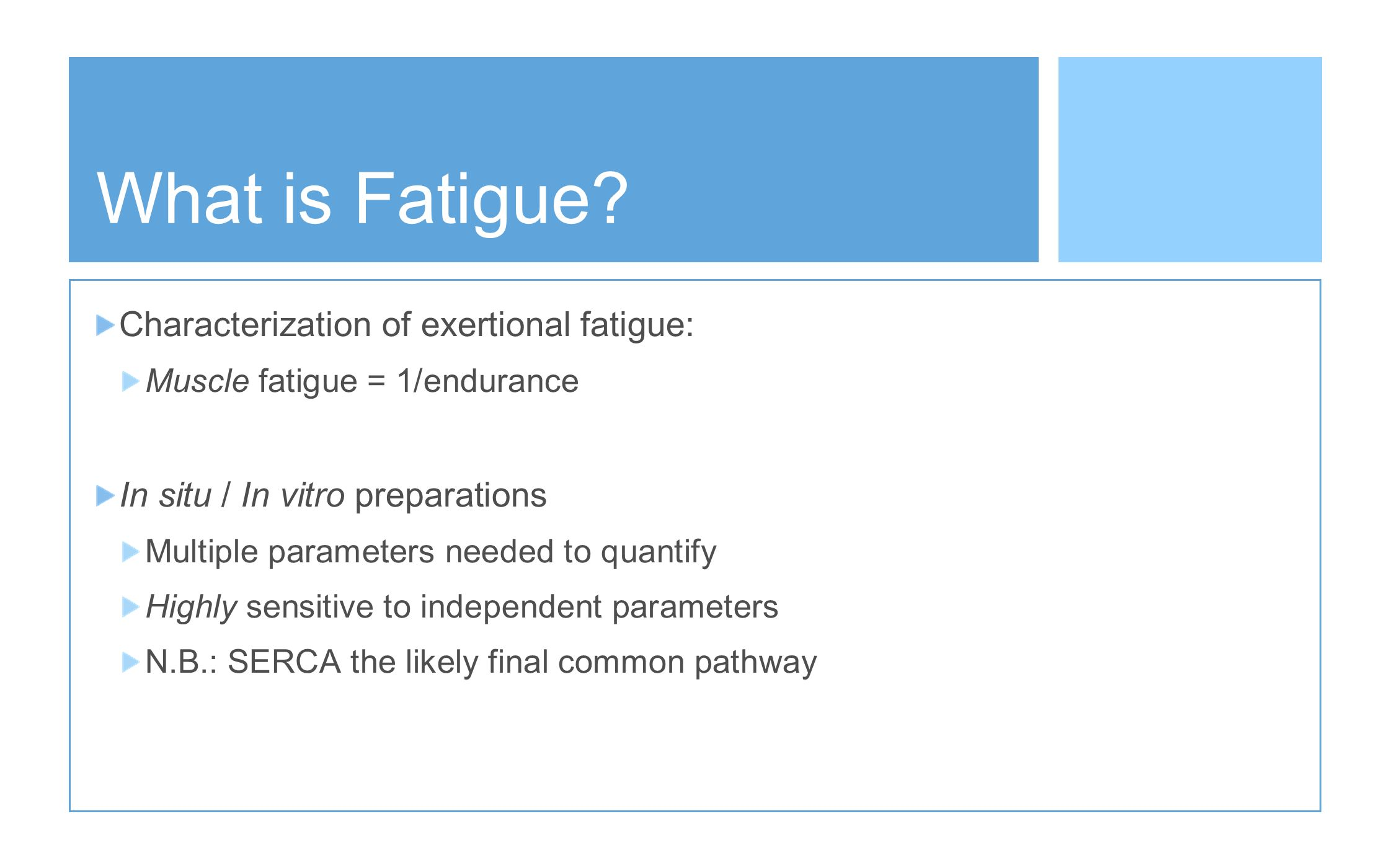 What is Fatigue Characterization of exertional fatigue:
