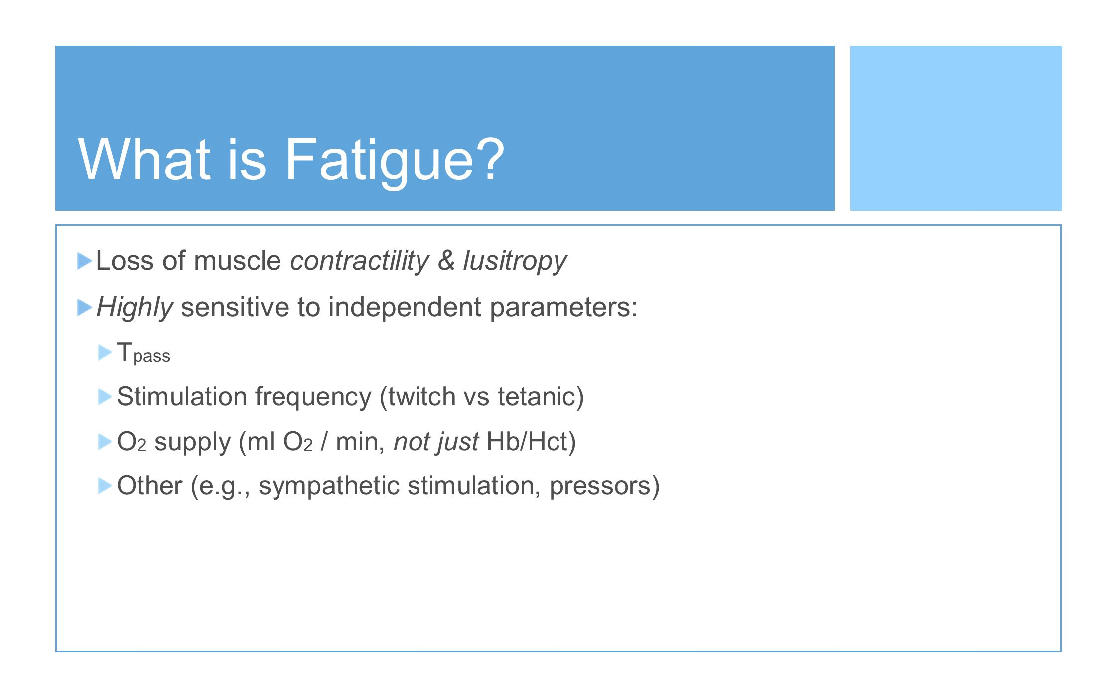 What is Fatigue Loss of muscle contractility & lusitropy