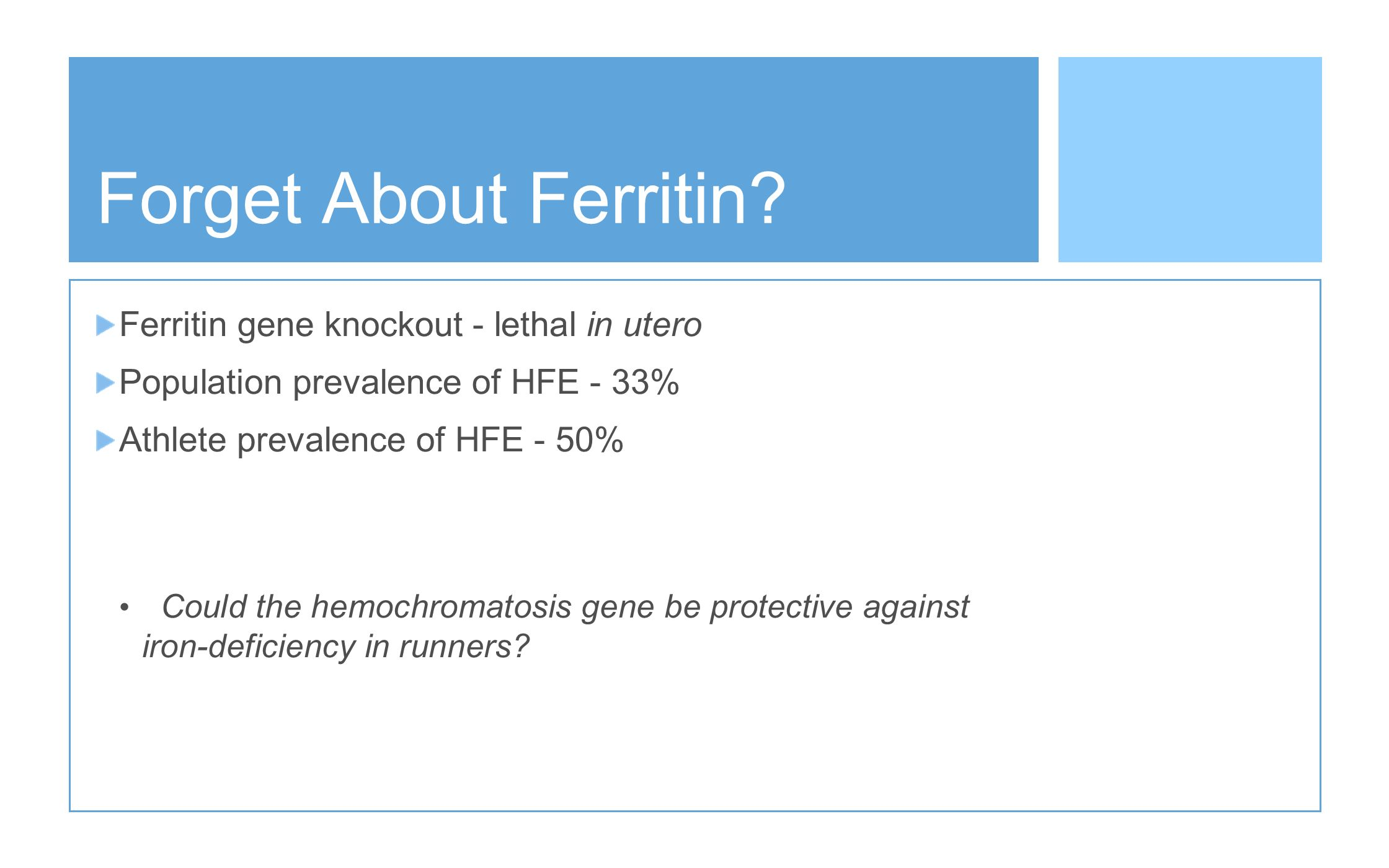 Forget About Ferritin Ferritin gene knockout - lethal in utero