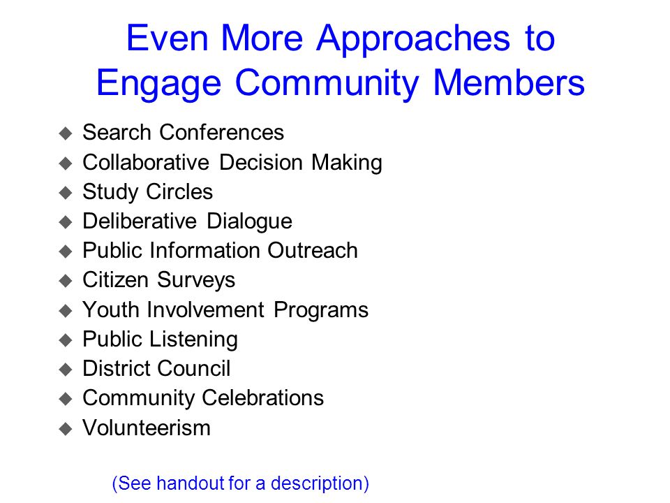 Even More Approaches to Engage Community Members