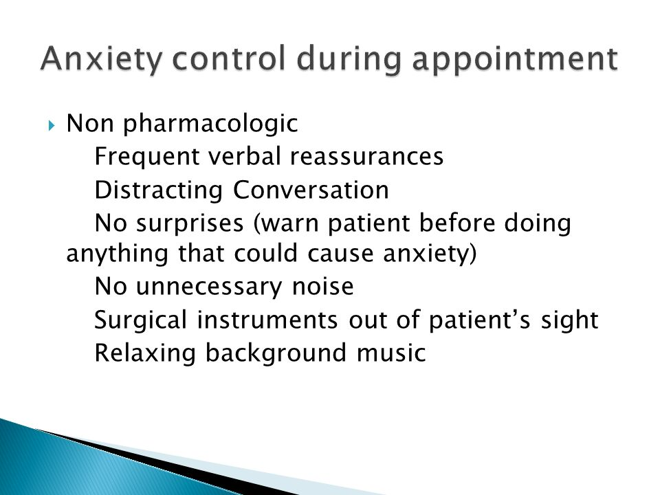Anxiety control during appointment
