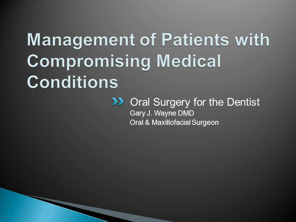 Management of Patients with Compromising Medical Conditions