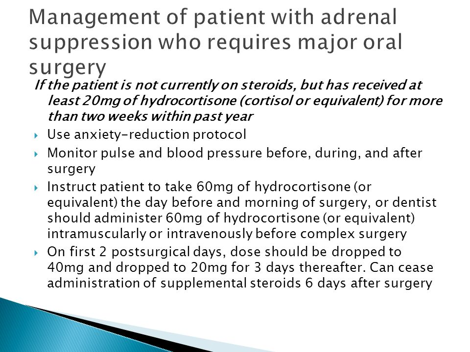 Management of patient with adrenal suppression who requires major oral surgery