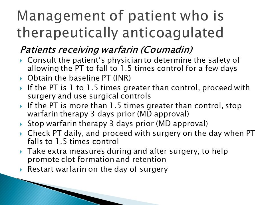 Management of patient who is therapeutically anticoagulated