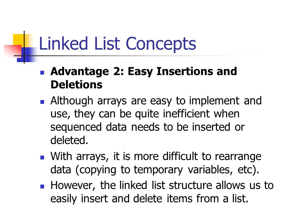 Linked List Concepts Advantage 2: Easy Insertions and Deletions