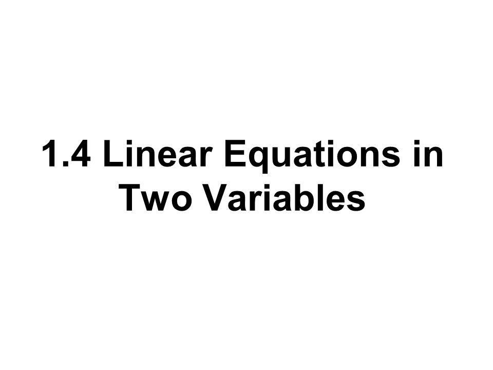 1.4 Linear Equations in Two Variables
