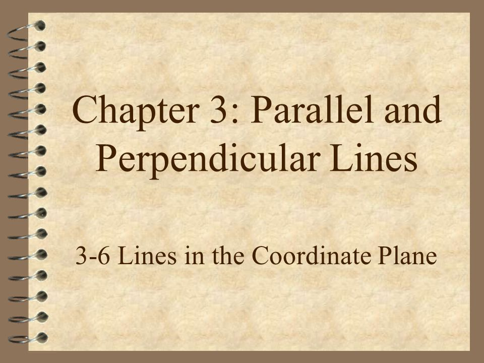 Chapter 3: Parallel and Perpendicular Lines